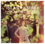 The Monkberry Moon Orchestra - Velvet Glove