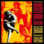 Use your illusion I Guns N' Roses.