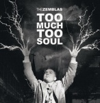 The Zemblas LP Too MUch Too Soul