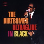 Ultraglide-In-Black The Dirtbombs