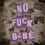 No Fuck Bébé LP