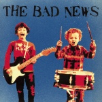 The Bad News LP